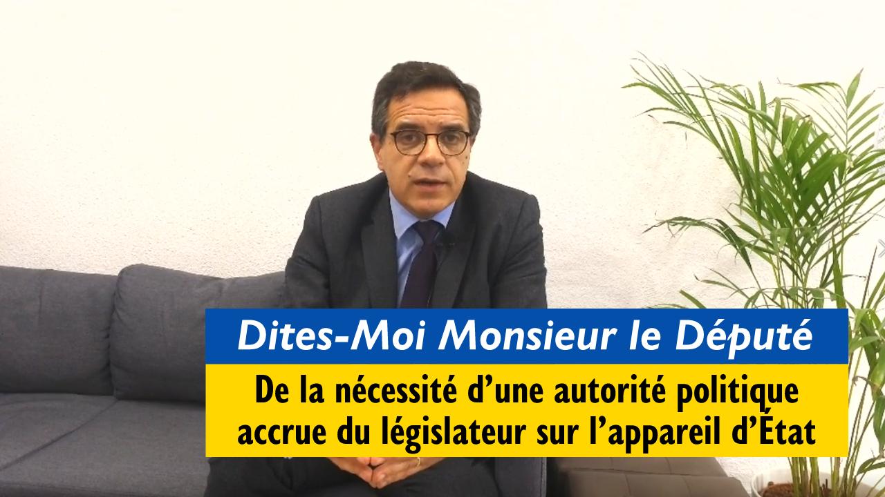 Dites-moi Monsieur le Député : De la nécessité d'une autorité politique accrue du legislateur sur l'appareil d'Etat